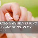 Solution: My Silver Ring Turns and Spins on My Finger