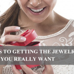 5 Tips To Getting The Jewelry Gift You Really Want