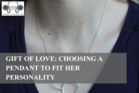 Gift of Love: Choosing a Pendant to Fit Her Personality