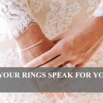 Let Your Rings Speak For You