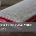 Tips for Preserving Your Jewelry