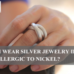 Can I Wear Silver Jewelry If I Am Allergic to Nickel?