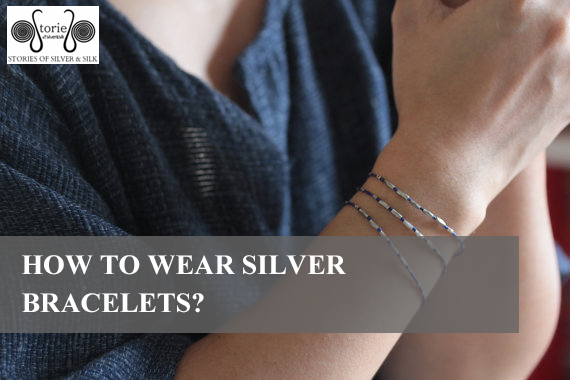 How To Wear Silver Bracelets?