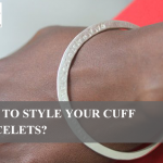 How to Style Your Cuff Bracelets?