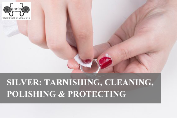 Silver: Tarnishing, Cleaning, Polishing & Protecting