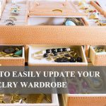 Tips to Easily Update Your Jewelry Wardrobe