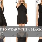 What To Wear With A Black Dress?